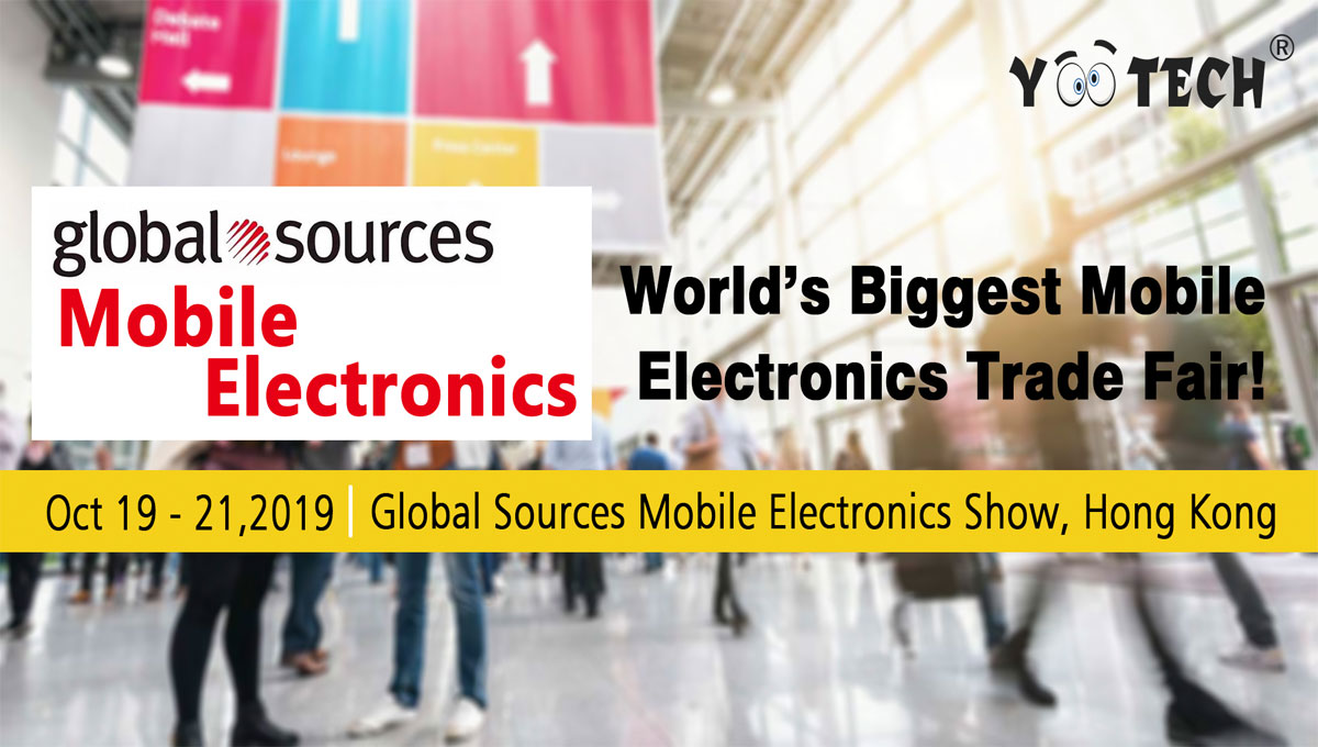 Welcome to Visit Yootech Global Sources Mobile Electronics Show 2019
